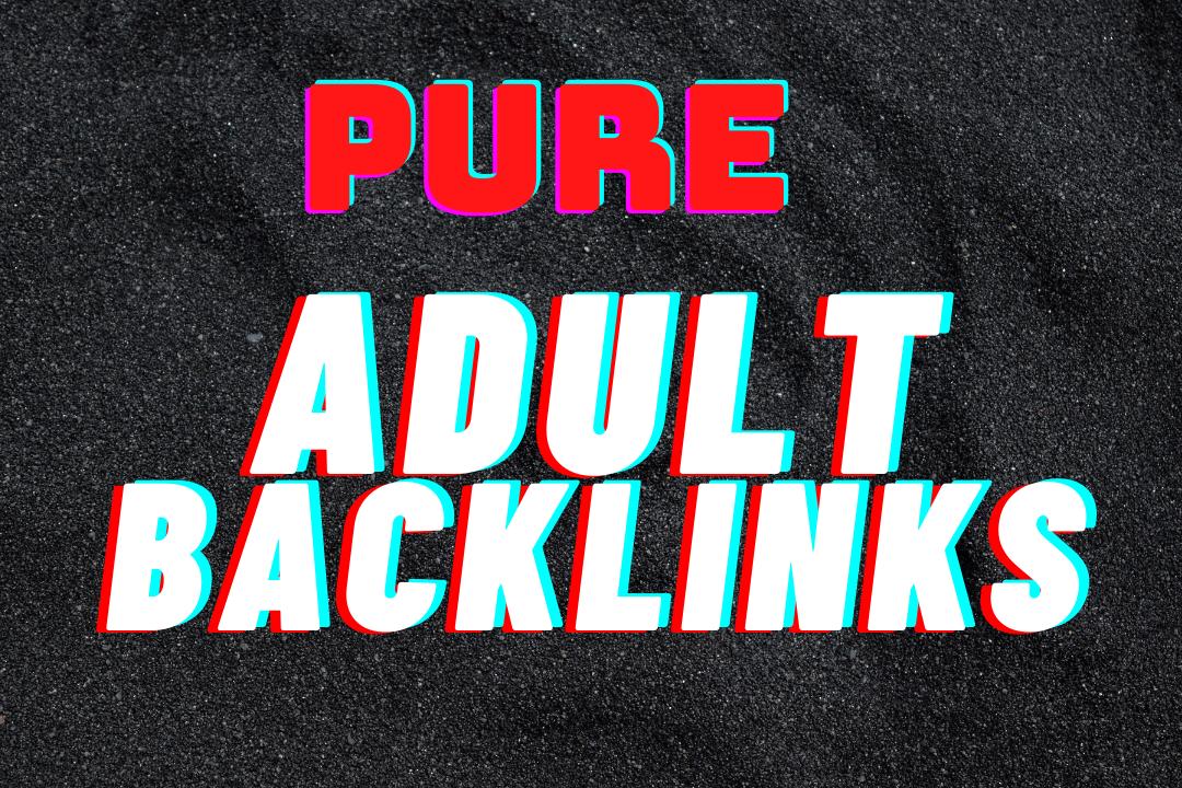 I do manually 1500 ADULT dofollow HQ backlinks google rank