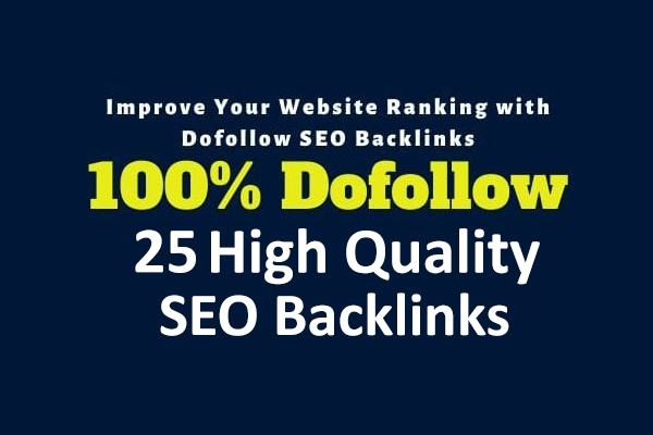 build 25 high authority dofollow backlinks for google seo ranking