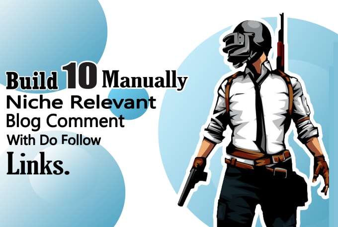 I will provide 10 manually do follow niche relevant blog comments