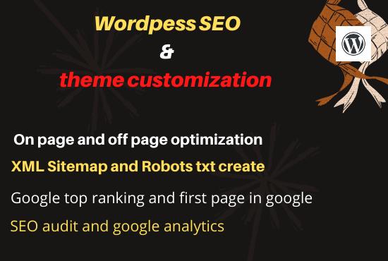 I will do expert wordpress theme customization and SEO optimization