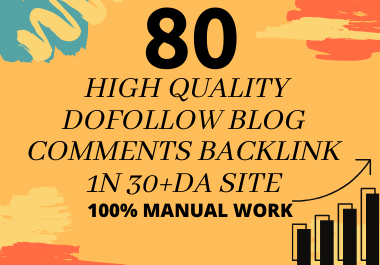 i will creat 80 High Quality Dofollow Blog Comment Backlink HIgh Da PA SITE