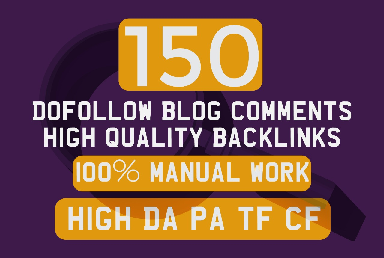I Do 150 Dofollow blog comments High quality SEO backlinks