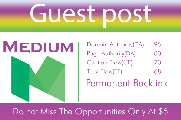 Write And Publish A Guest Post On Medium DA 95,  PA 80 for