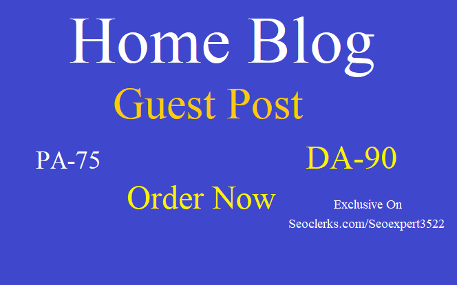 I Will Write & Publish 1 HQ Real Home Blog Guest Post