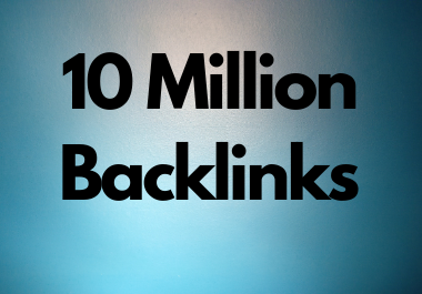 10 Million dofollow high authority backlinks for google ranking and google safe service