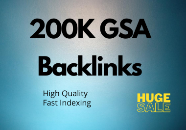 200K GSA SER high authority fast google index 200000 backlinks