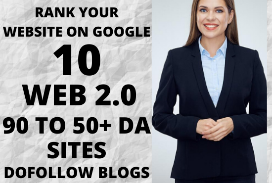 Rank your website on google with 10 web 2.0 dofollow blogs in 90 to 50+ DA sites