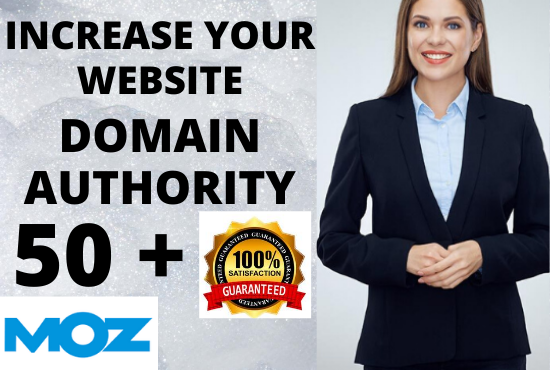 I will increase domain authority moz DA from ( 0 to 50 +) in 30 days
