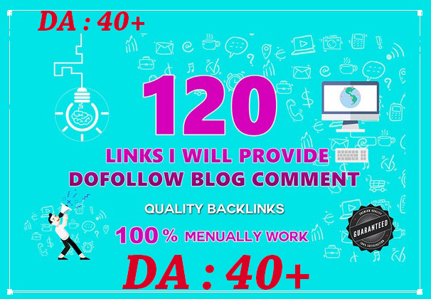 120 High Quality Dofollow Blog Comments with DA 40+