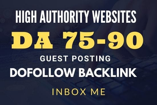 Publish 80 Guest Posts and Profile Backlinks on High DA 60 to 75+