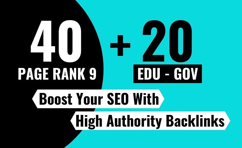 40 PR9 + 20 EDU GOV SEO Backlinks From High Authority Domains