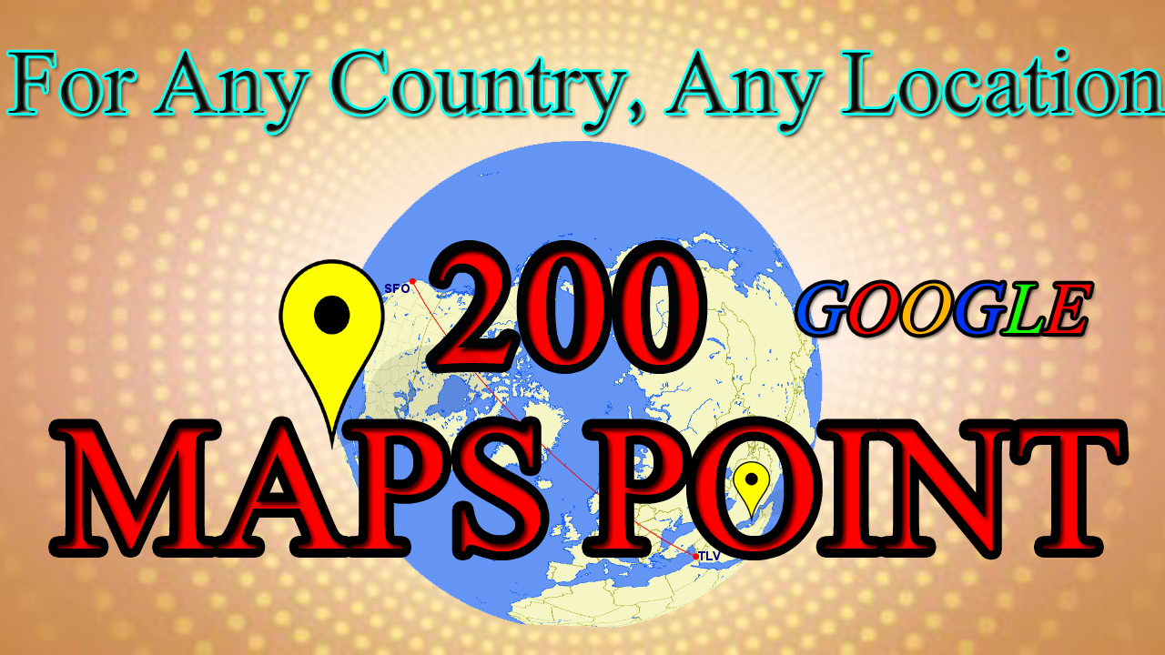 Create a 200 Google Msps Point For Any Country,  Any Location