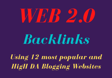 I will do 12 high quality web 2 0 backlinks for your website