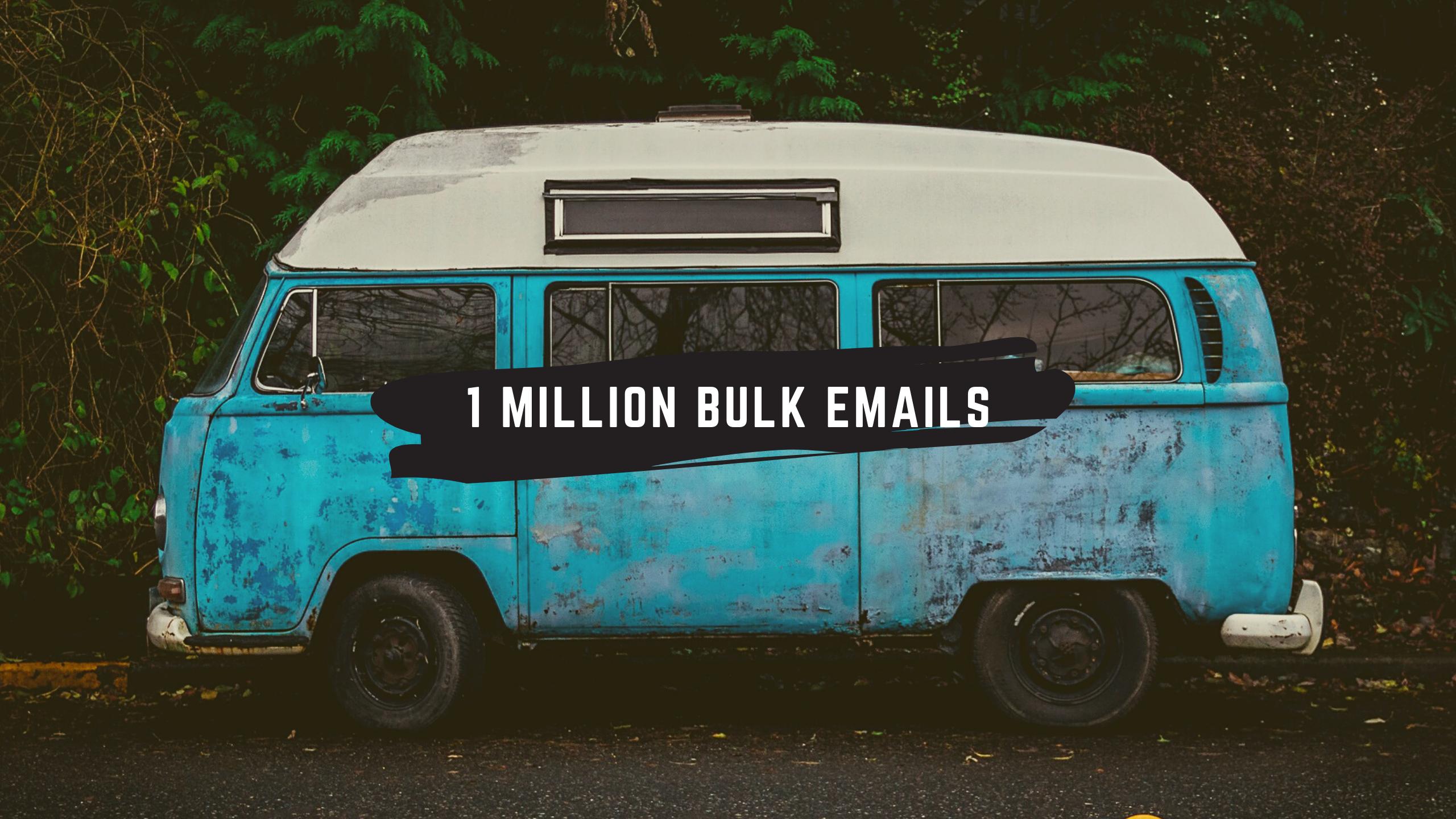 i will provide 1 million bulk emails