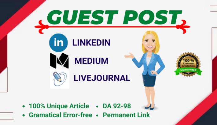 3 Guest Blog post on DA 80+ High Authority websites LiveJournal,  Medium & LinkedIn. com