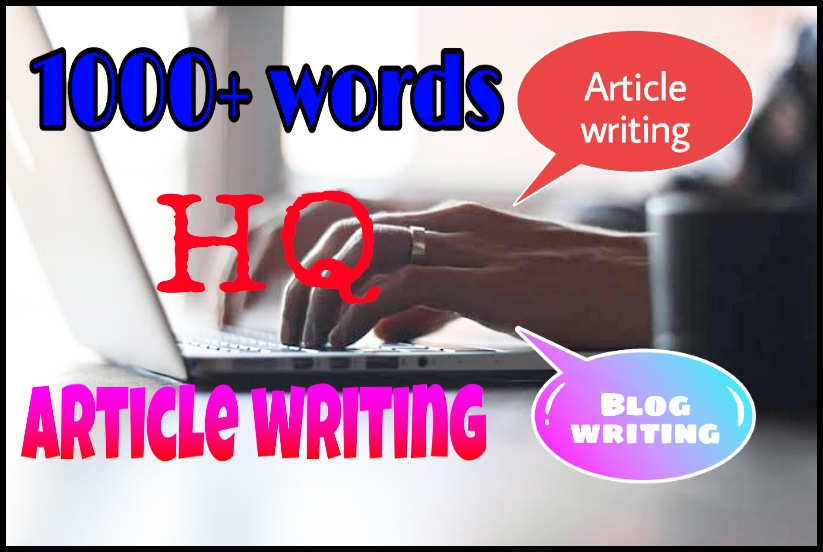 I will provide 1000+ words unique and high quality article.