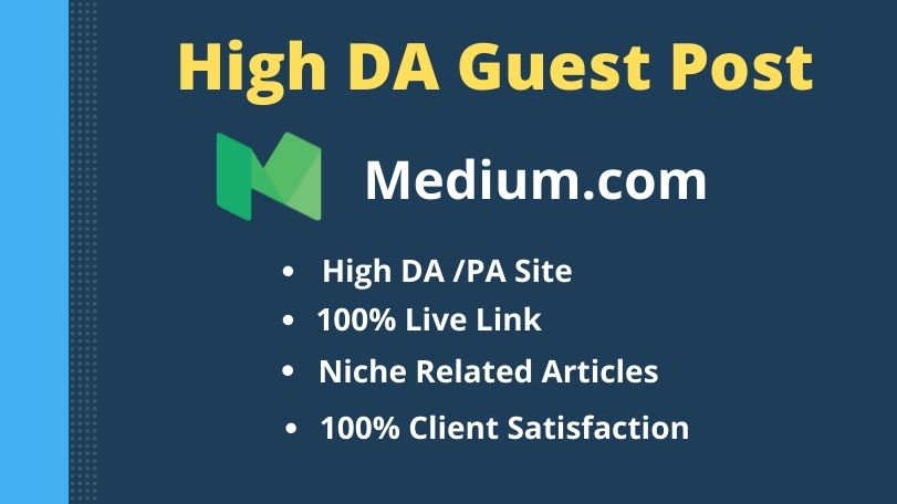 I will write content and publish High DA Guest post service on medium