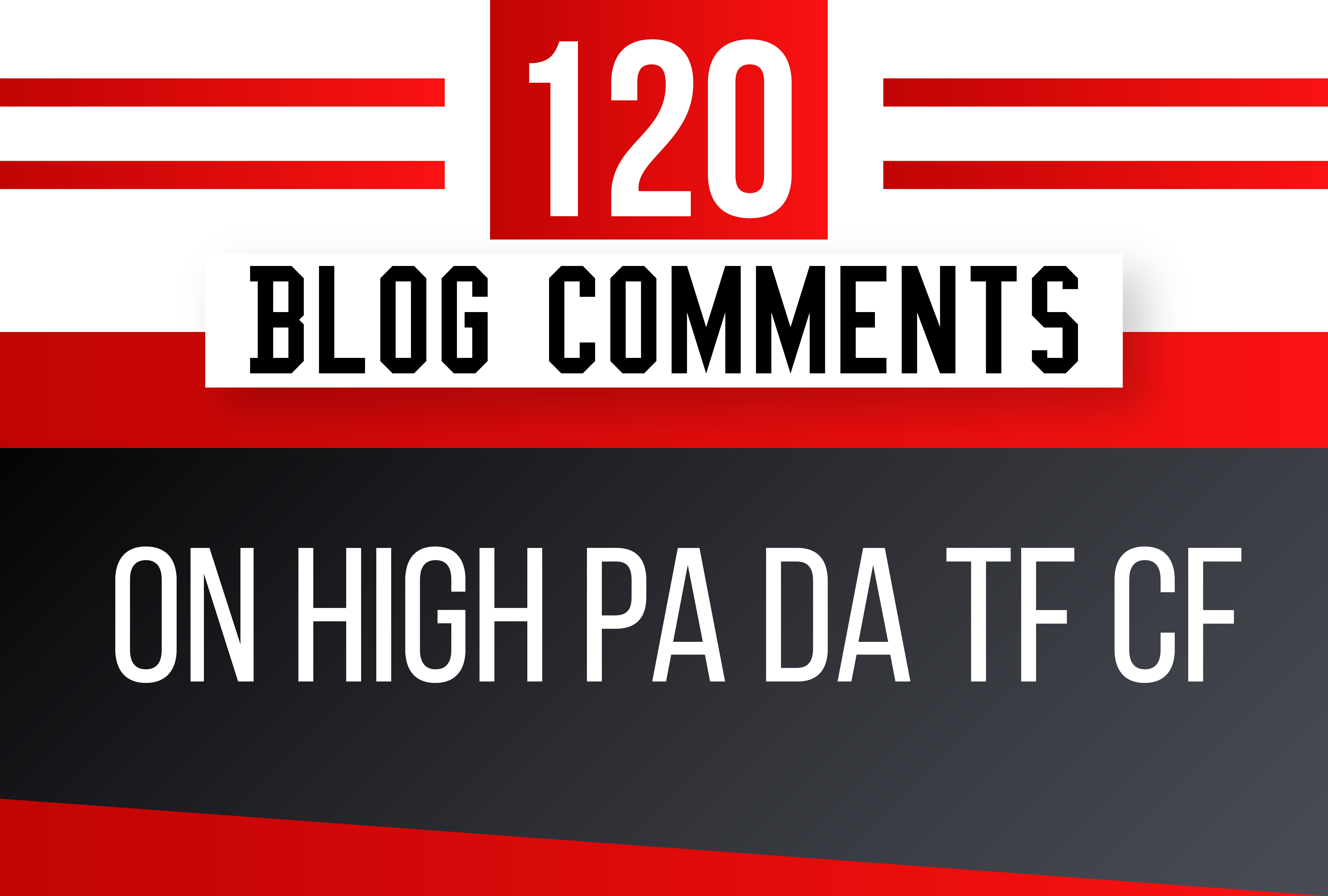 I will Do 120 Blog Comments on High PA DA TF CF
