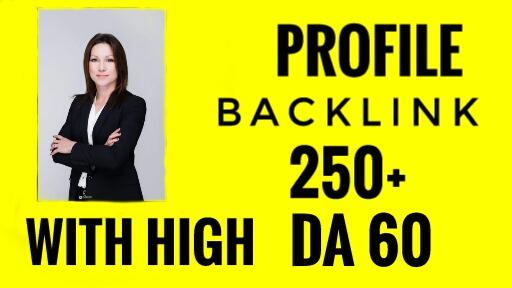 I will create Unique 250 manual dofollow profile backlinks with more than 60 DA