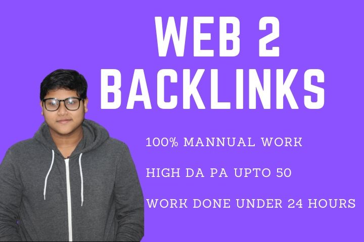 I will create 50 High DA PA Quality web 2 Back links Under 24 hours