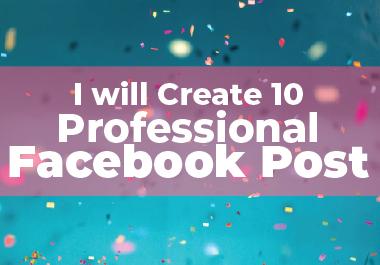 I will create 10 professional Facebook post