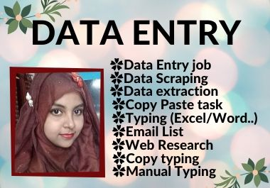 I will do data entry,  data extraction,  data scraping and web research