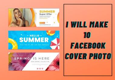 I will make 10 facebook cover photo & banner design
