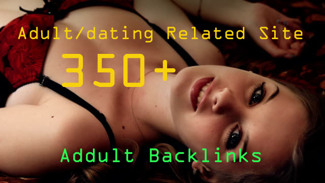 XXX 350+ High quality backlinks for Adult site/Escorts/Dating Rank Booster Backlinks