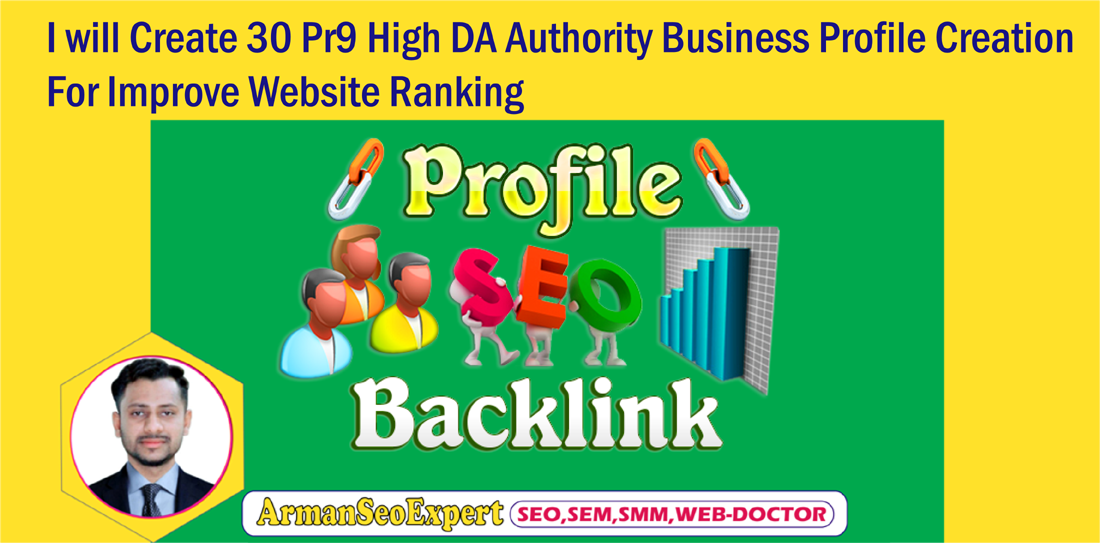 I will Create 30 Pr9 High DA Authority Business Profile Creation For Improve Website Ranking