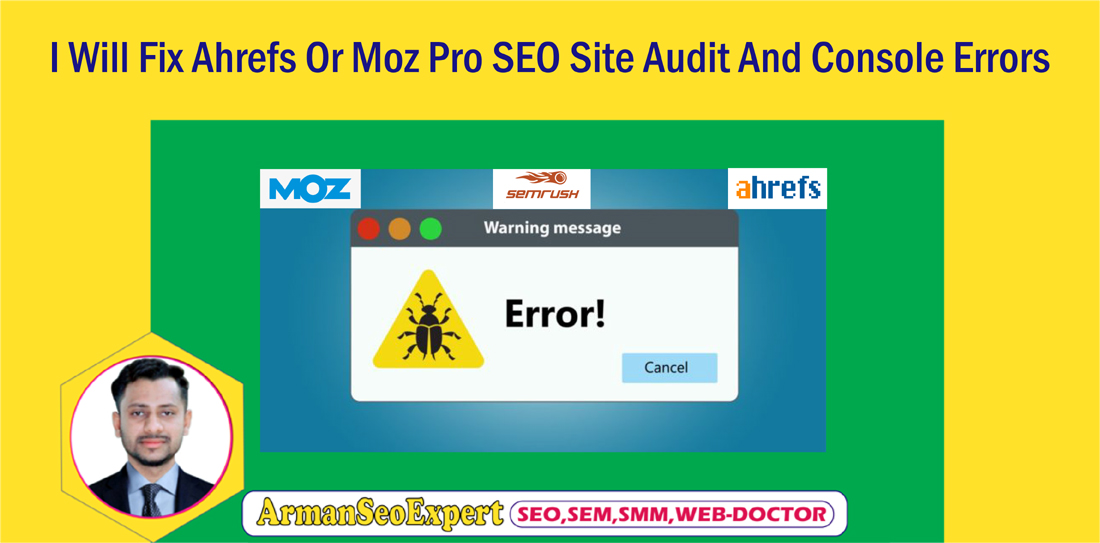 I Will Fix Ahrefs Or Moz Pro SEO Site Audit And Console Errors