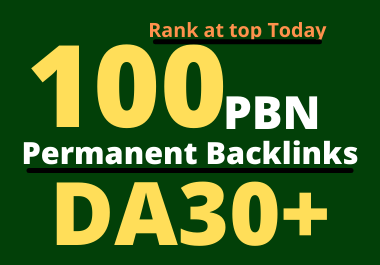 100 DA30 + PBN permanent backlinks to rank your site at top