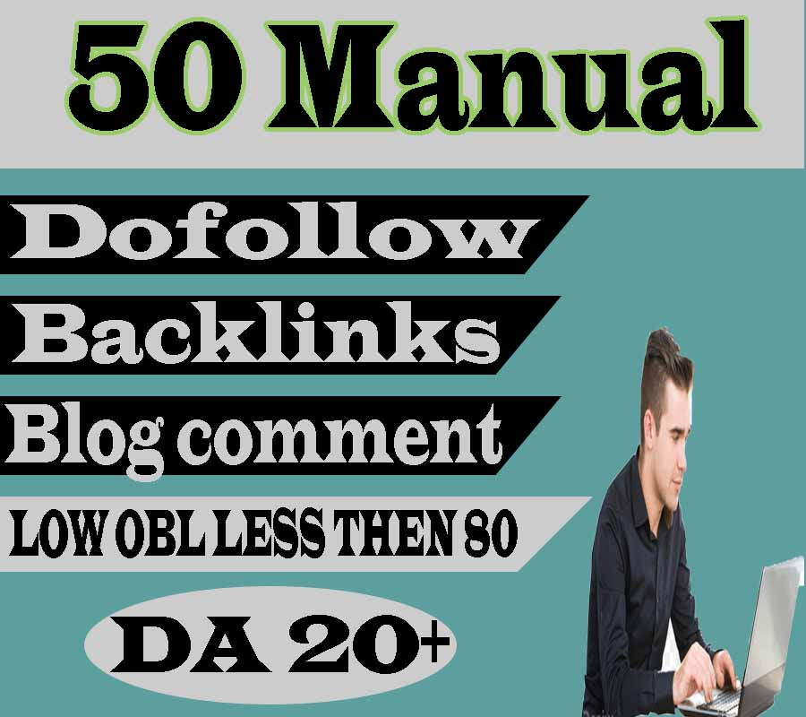 I will do 50 Manual dofollow blog comments backlinks DA 20+ low obl less than 80