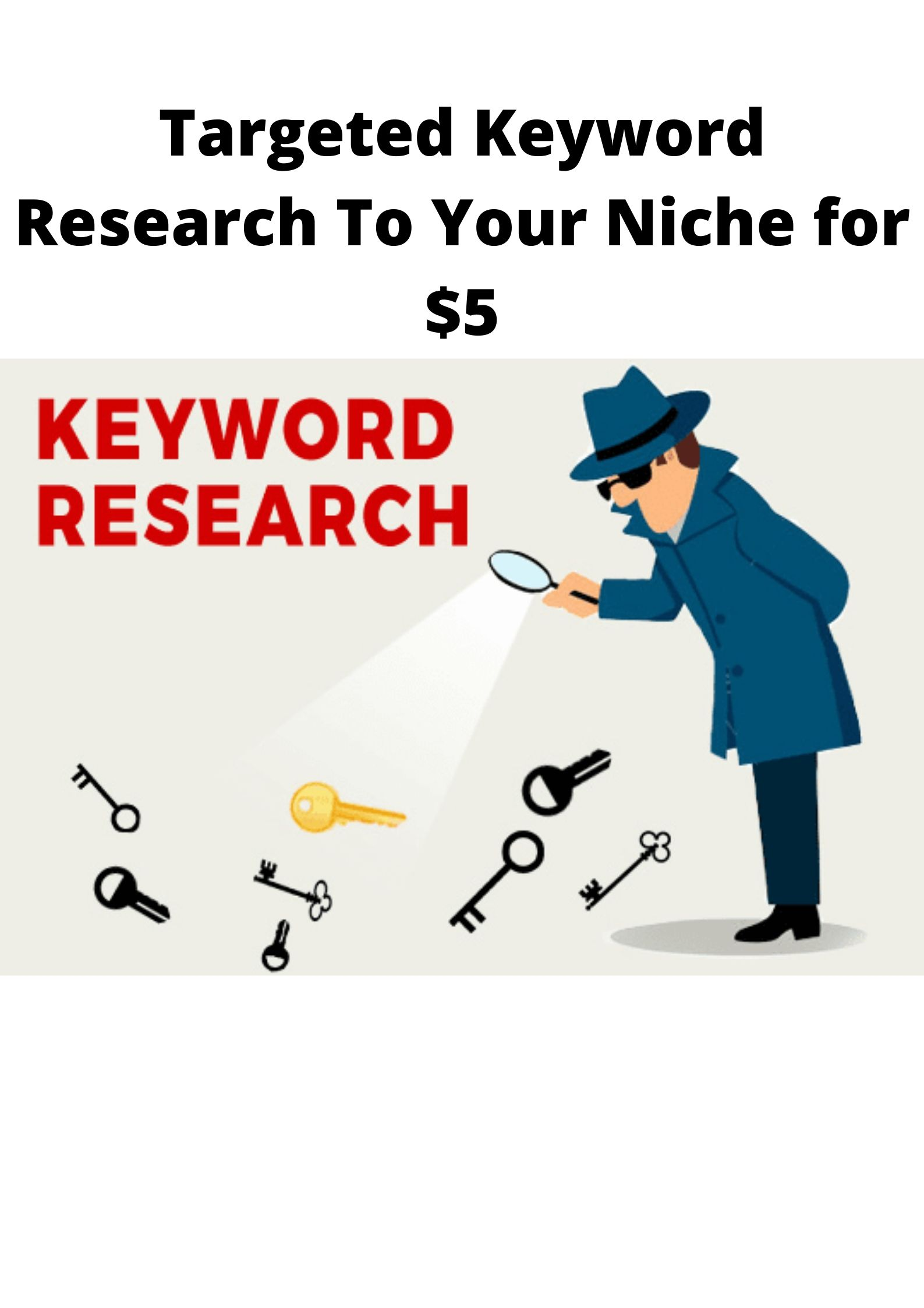 Targeted Keyword Research To Your Niche at Very Affordable price