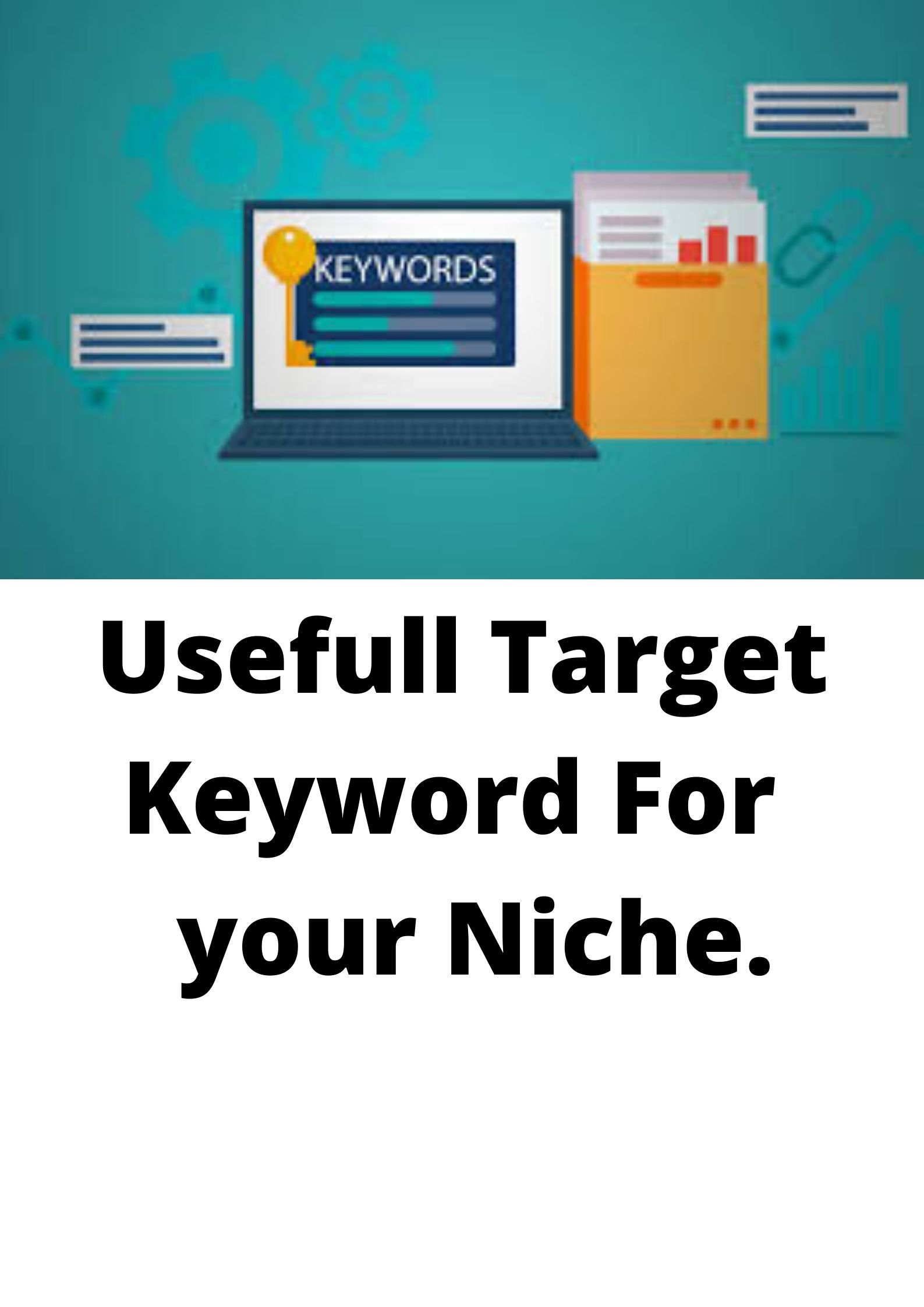 Take more Valuable & useful Target Keyword Research For Niche.