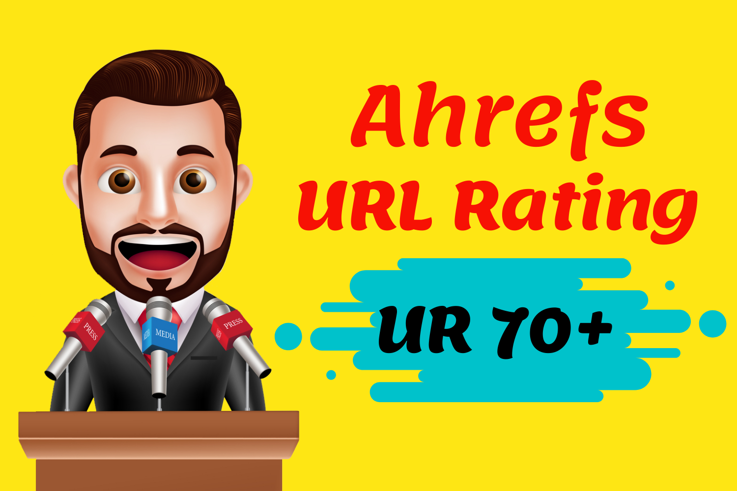 I Will Increase Ahrefs URL Rating 70 Plus