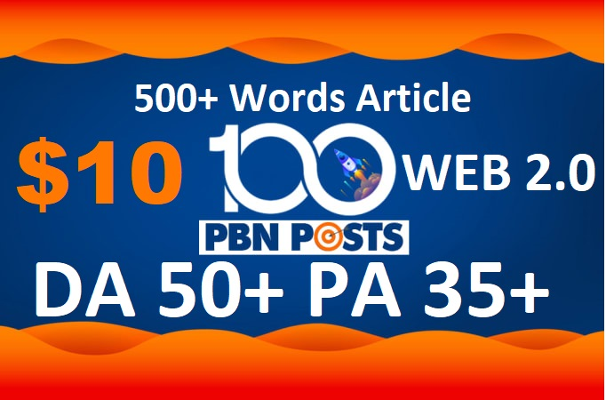 Get 100 Web 2.0 PBN Blog DA 50+ Pa 40+ With Dofollow Backlins