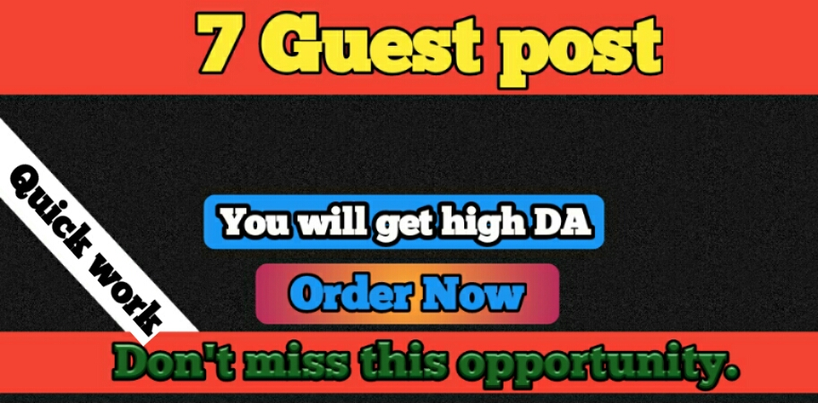 I will Publish 7 Guest Post with High Authority on different site include High DA.