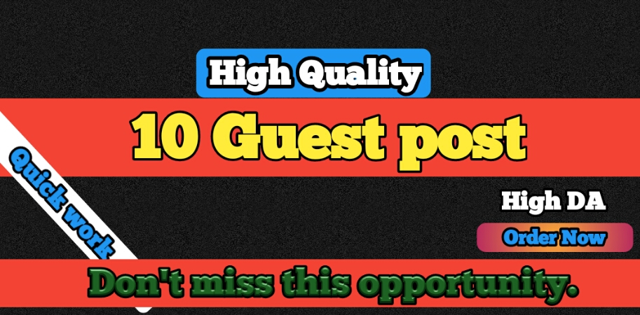 Let me Publish 10 Guest Post include High DA and with High Authority on different site.