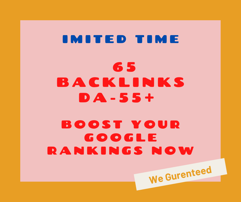 Limited Time- 65 Backlinks from High DA-60+ Domains- Boost your Google RANKINGS NOW
