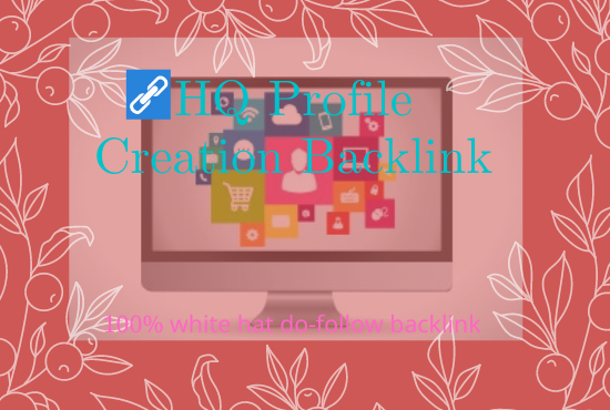 I will be Provide 50 HQ Profile Creation Backlink