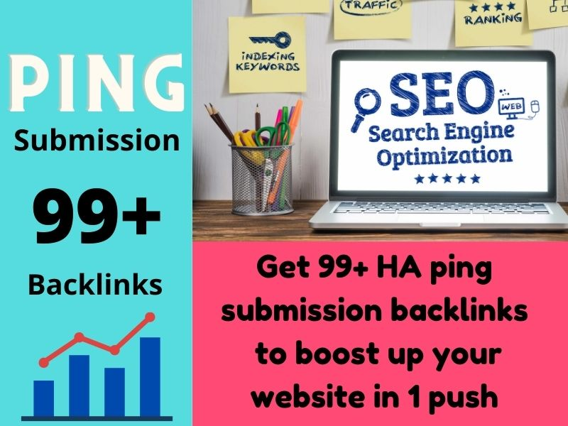 Get 99+ High authority dofollow ping submission SEO backlinks to boost website in 1 push