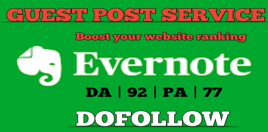 Write and Publish Guest Blog Post On DA92 Evernote Site