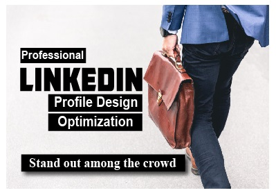 Professionally Create,  Revamp and Optimize Your LinkedIn Profile