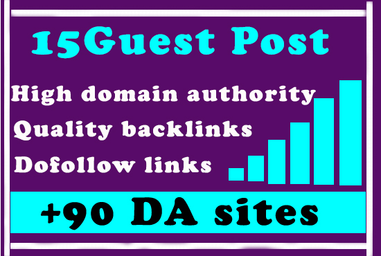 Get 15 guest posts of +90 DA for High ranking on Google