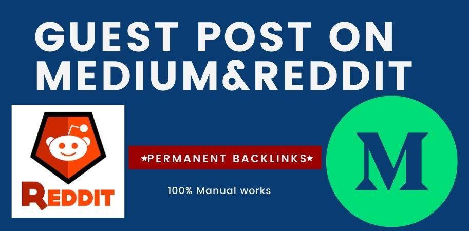 Write and Publish Guest Post on high DA Reddit. com, Medium. com