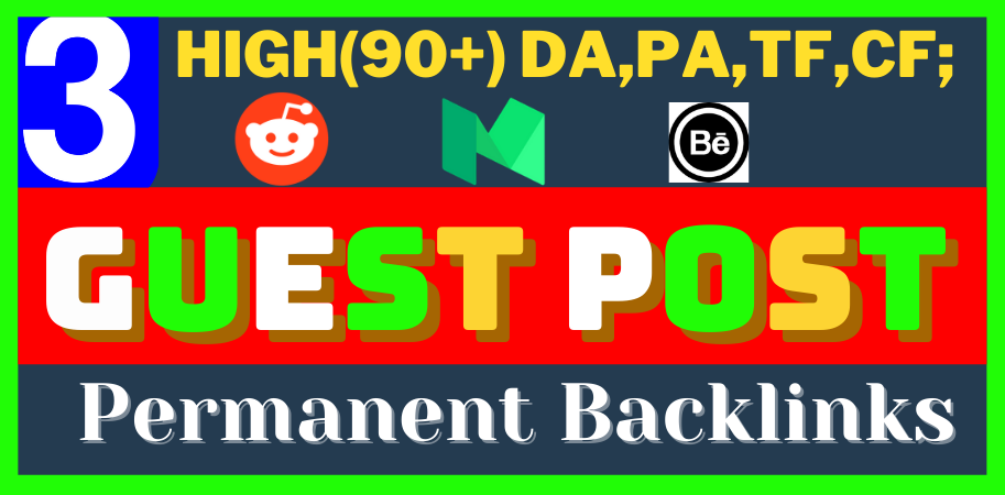 write and publish 3 H.Q. DA, PA Guest Post permanent blog post Backlinks on reddit,  medium,  behance