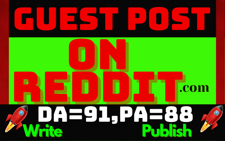 Write & Publish Guest Post permanent Backlinks On Reddit DA-91 PA-87