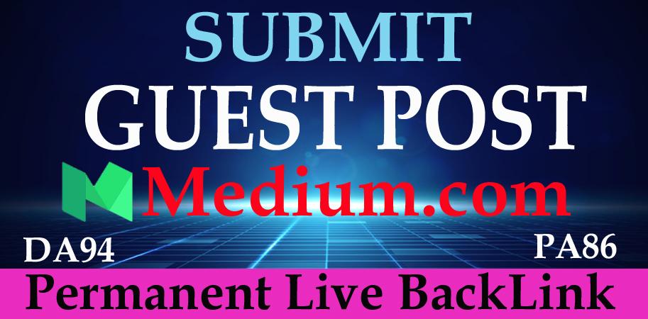 I will Write & Publish Guest Post on Medium. com,  DA94,  DR92