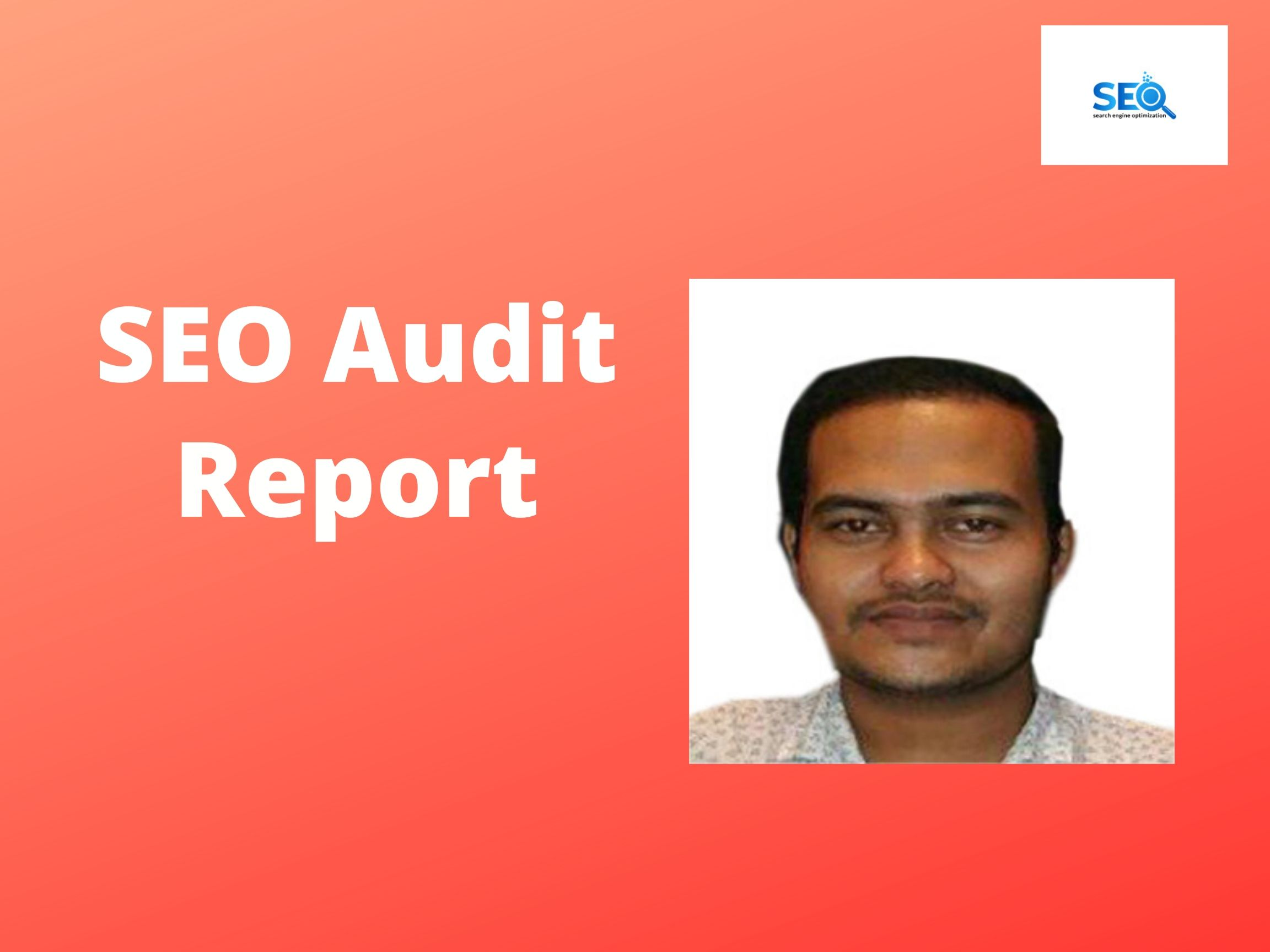 I will do SEO audit report of your website