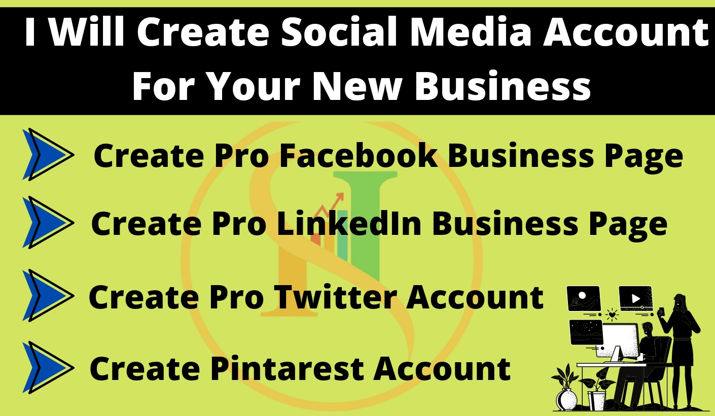 I will create all Social media Account for your New Business